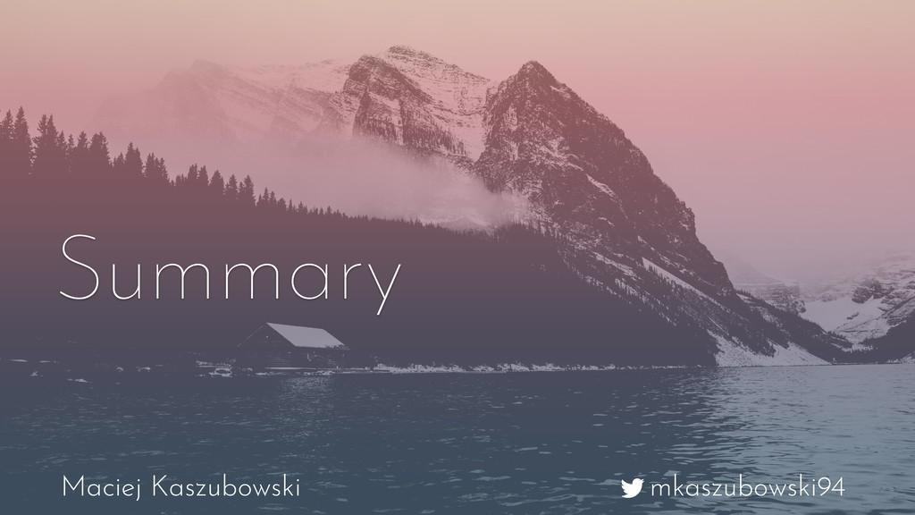 mkaszubowski94 Maciej Kaszubowski Summary