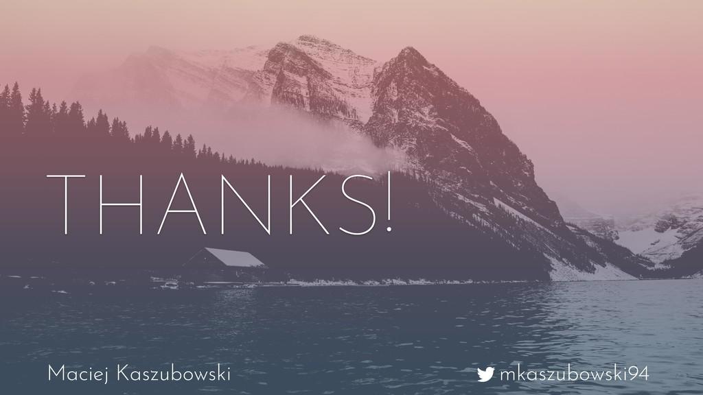 mkaszubowski94 Maciej Kaszubowski THANKS!