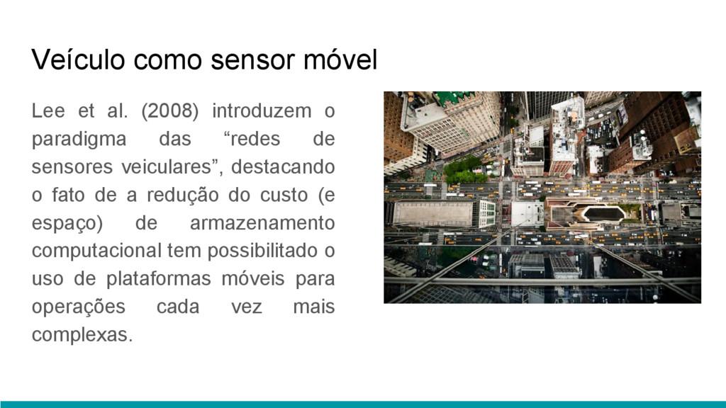 Veículo como sensor móvel Lee et al. (2008) int...