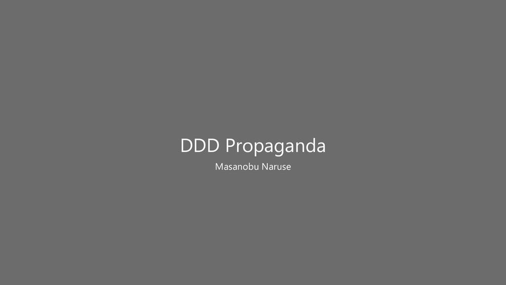 Masanobu Naruse DDD Propaganda