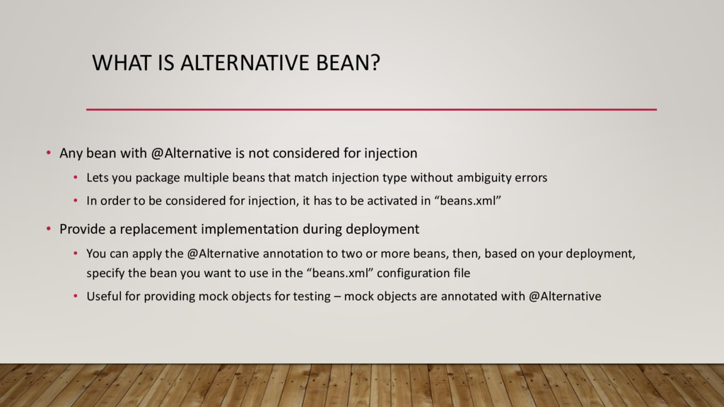 WHAT IS ALTERNATIVE BEAN? • Any bean with @Alte...