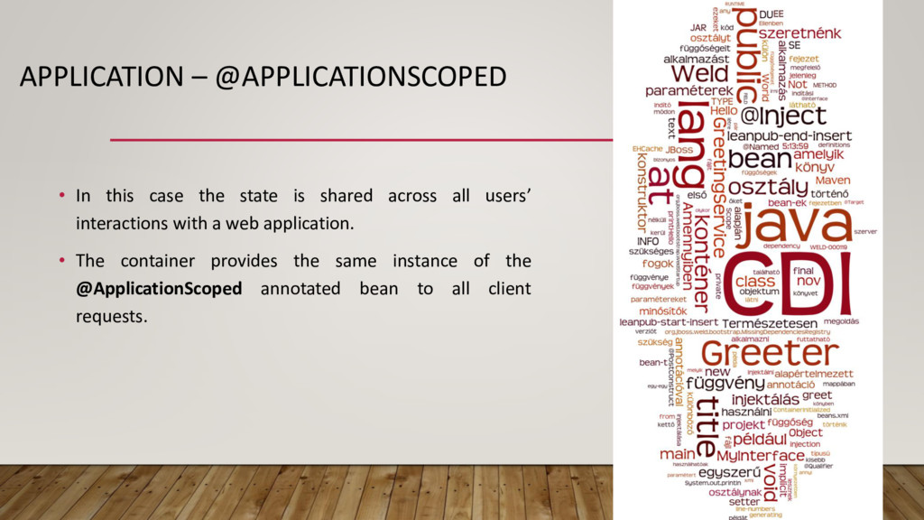 APPLICATION – @APPLICATIONSCOPED • In this case...