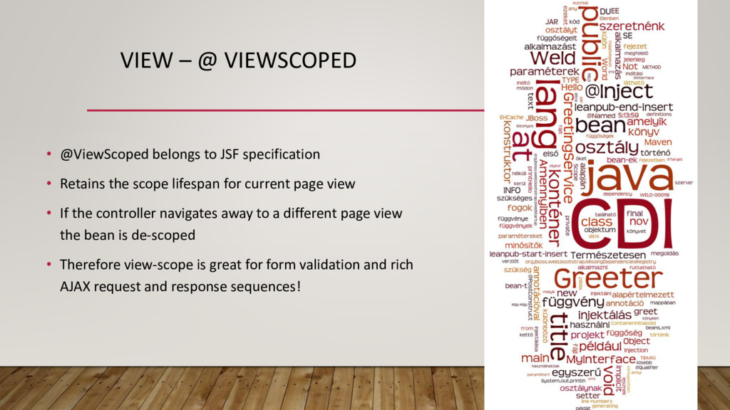VIEW – @ VIEWSCOPED • @ViewScoped belongs to JS...