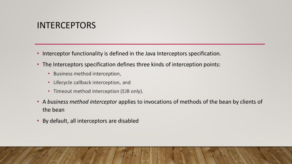 INTERCEPTORS • Interceptor functionality is def...