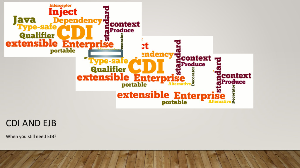CDI AND EJB When you still need EJB?