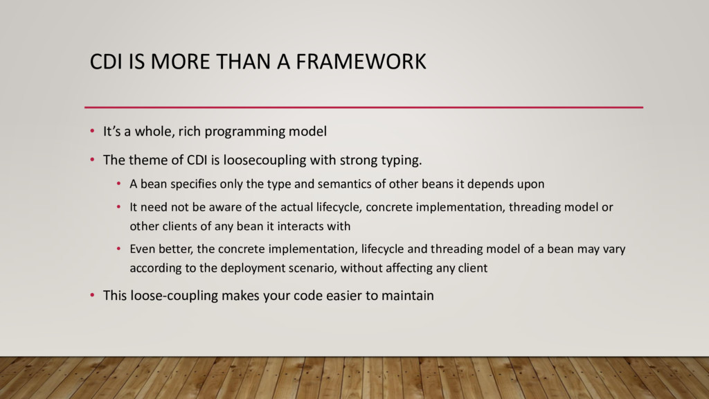 CDI IS MORE THAN A FRAMEWORK • It's a whole, ri...
