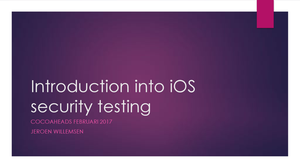 Introduction into iOS security testing COCOAHEA...