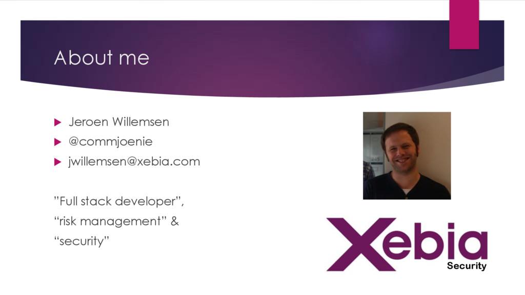 About me u Jeroen Willemsen u @commjoenie u jwi...