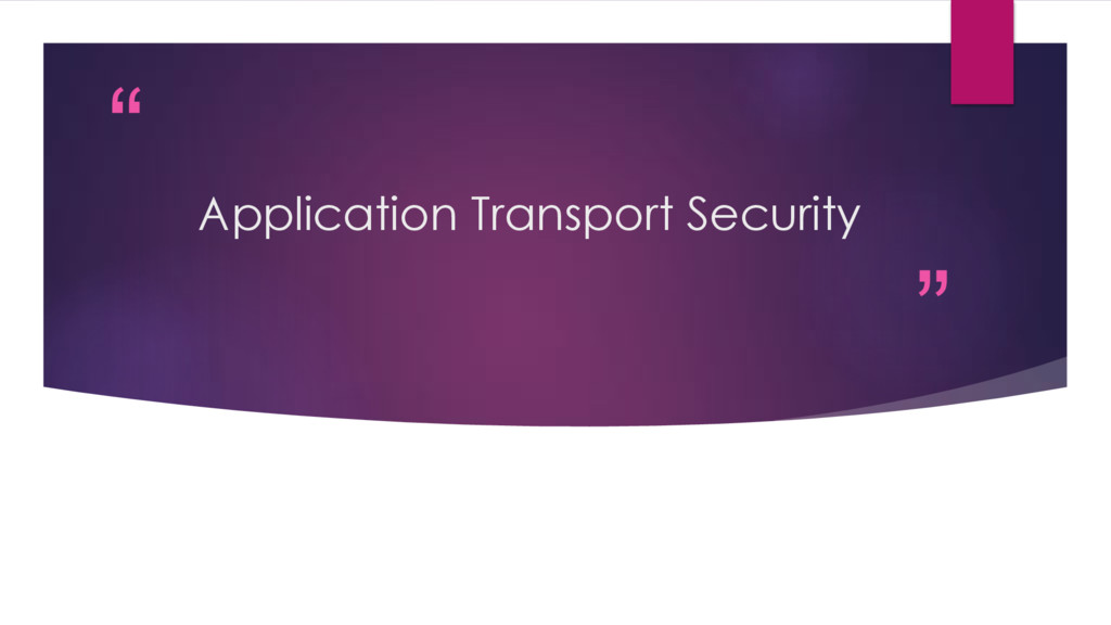 """"""" """" Application Transport Security"""