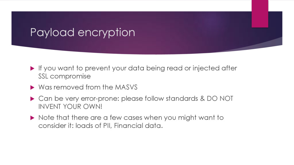 Payload encryption u If you want to prevent you...