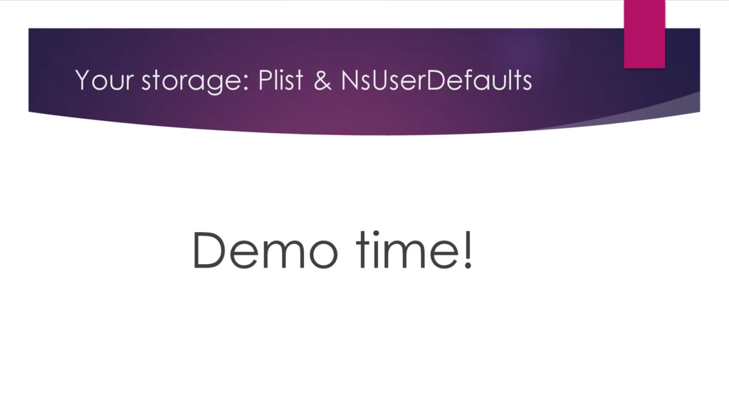 Your storage: Plist & NsUserDefaults Demo time!