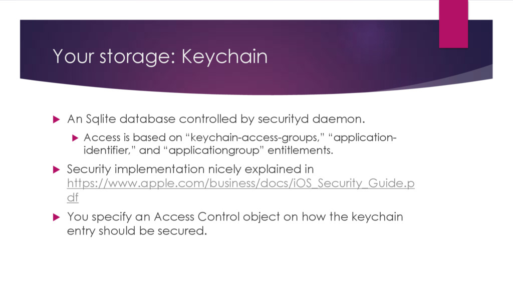 Your storage: Keychain u An Sqlite database con...
