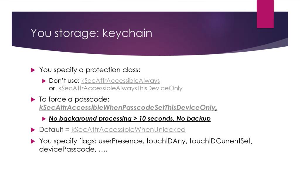 You storage: keychain u You specify a protectio...