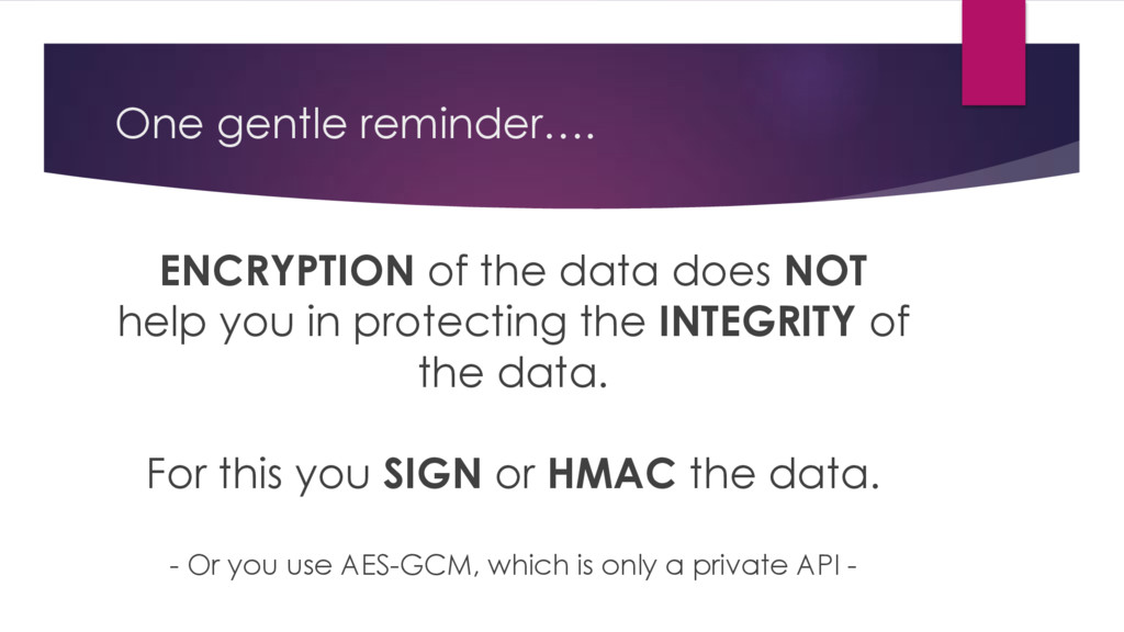 One gentle reminder…. ENCRYPTION of the data do...