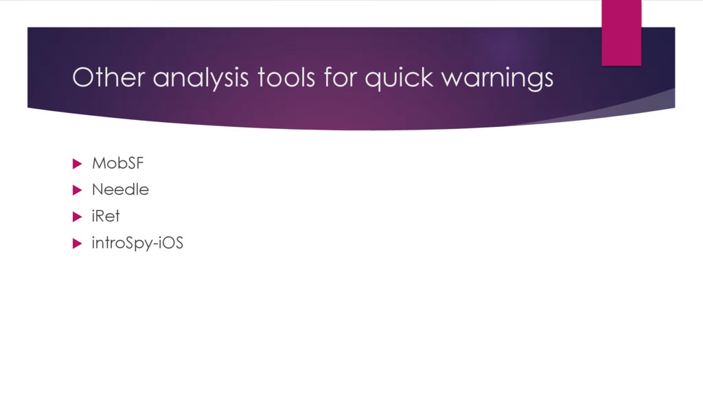 Other analysis tools for quick warnings u MobSF...