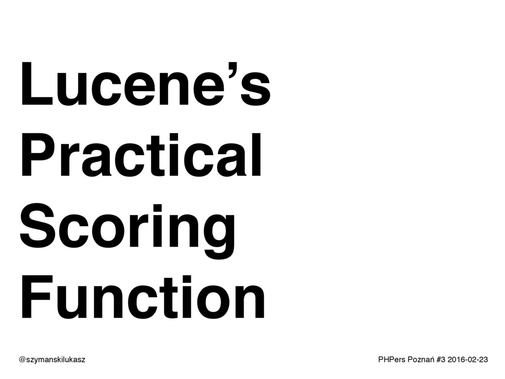 PHPers Poznań #3 2016-02-23 Lucene's Practical ...