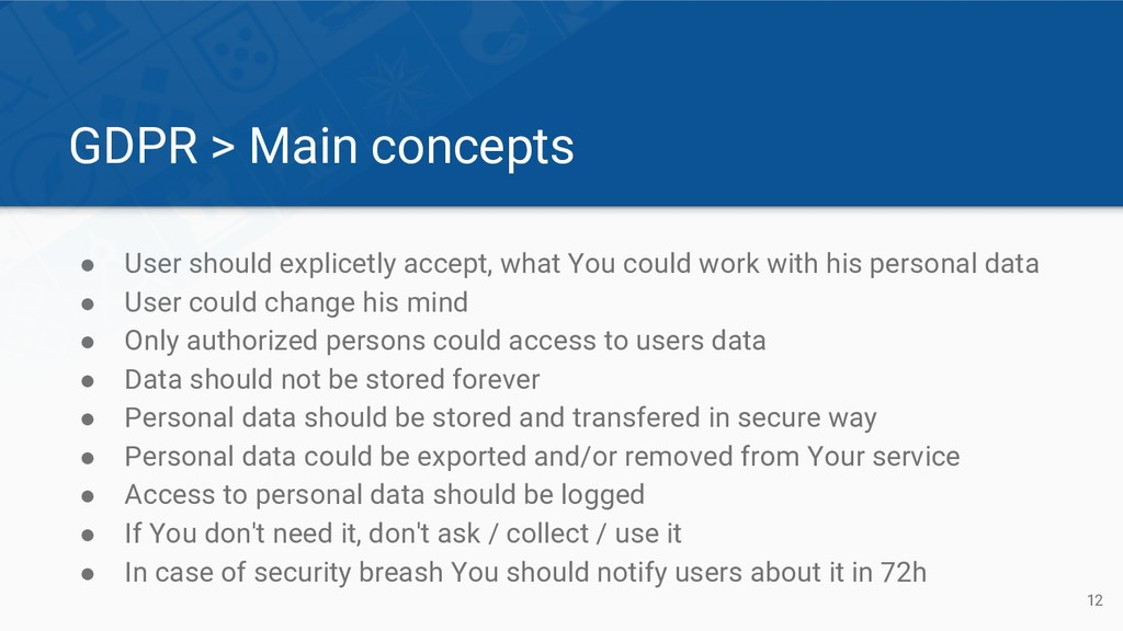 GDPR > Main concepts ● User should explicetly a...