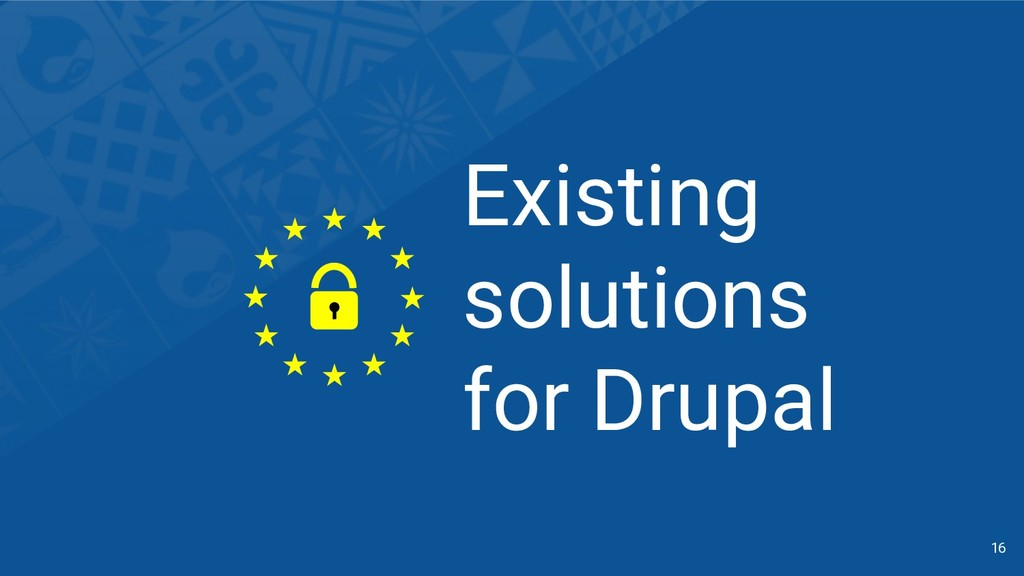 Existing solutions for Drupal 16