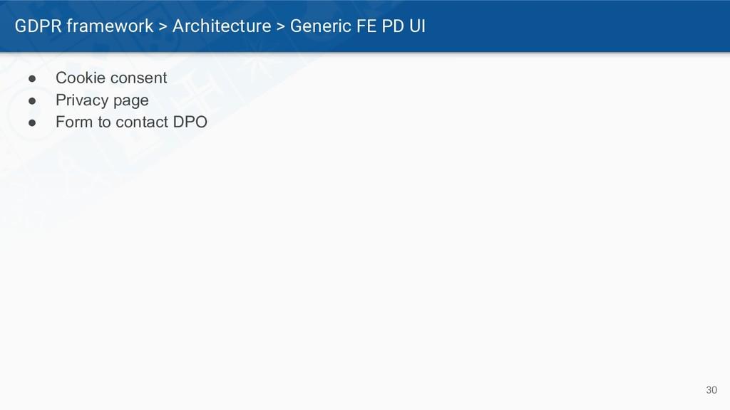 GDPR framework > Architecture > Generic FE PD U...