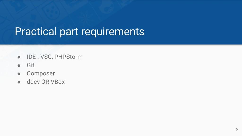 Practical part requirements ● IDE : VSC, PHPSto...