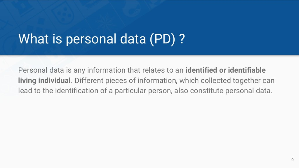 What is personal data (PD) ? Personal data is a...