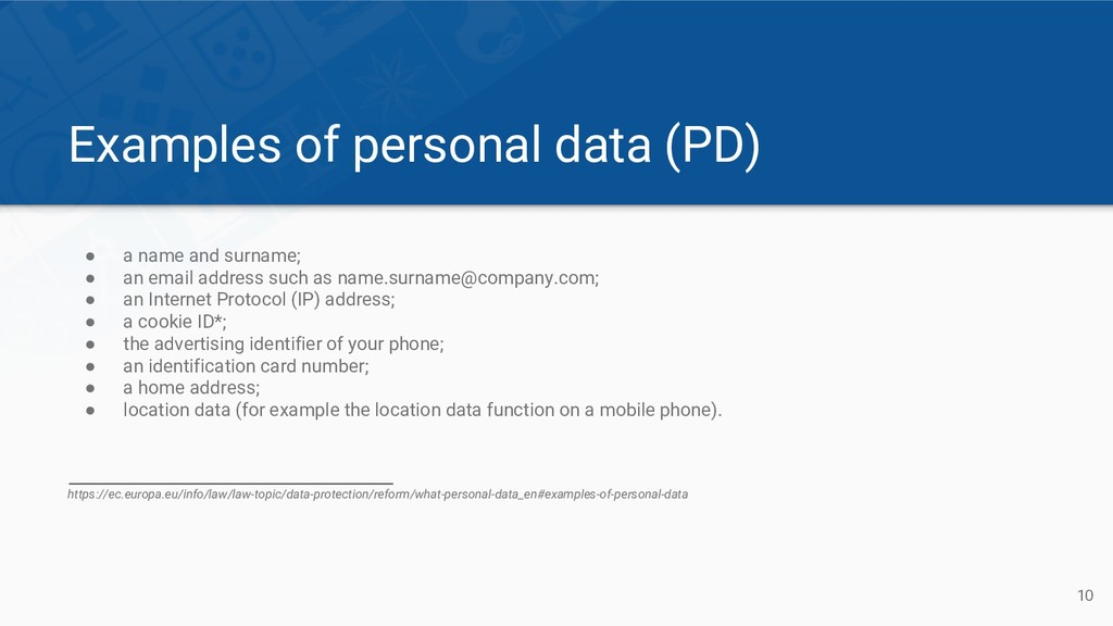 Examples of personal data (PD) ● a name and sur...