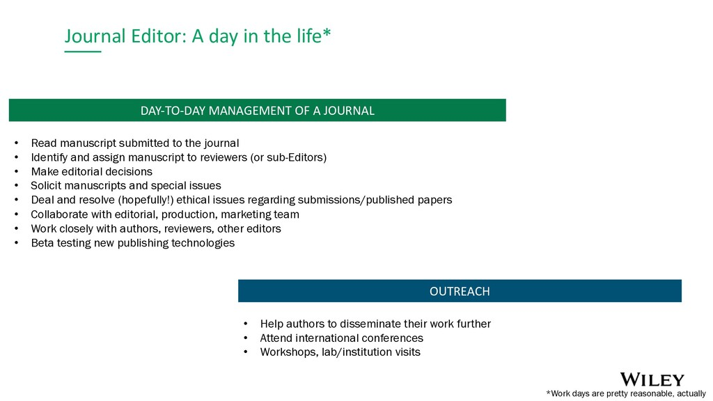 Journal Editor: A day in the life* OUTREACH DAY...