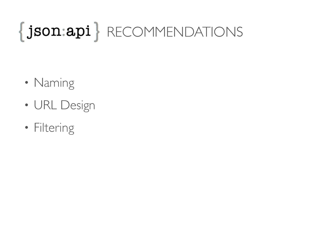 RECOMMENDATIONS • Naming  • URL Design  • F...