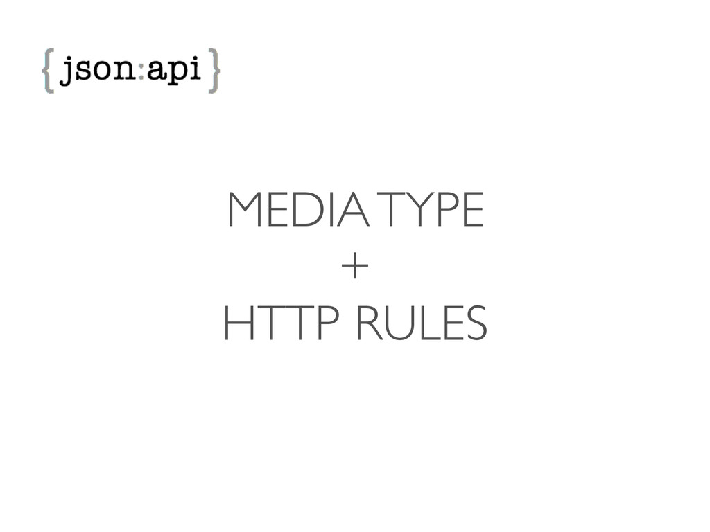 MEDIA TYPE  +  HTTP RULES