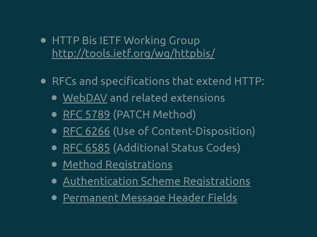 • HTTP Bis IETF Working Group http://tools.iet...