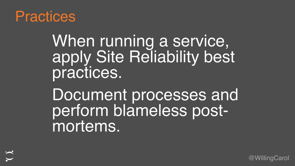 When running a service, apply Site Reliability ...