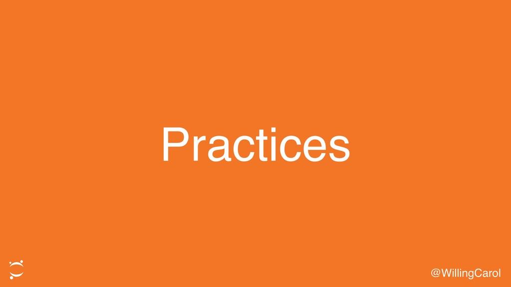 Practices @WillingCarol