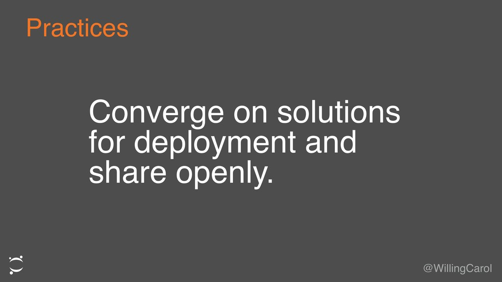 Converge on solutions for deployment and share ...