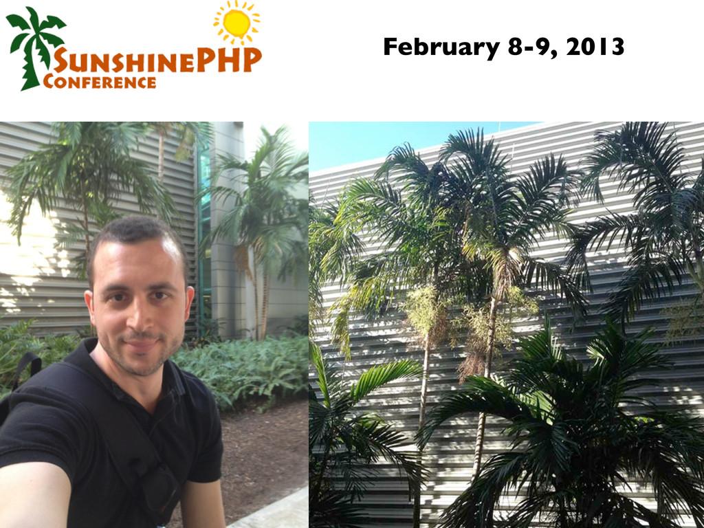 February 8-9, 2013