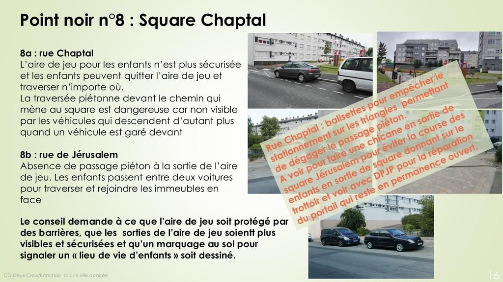 Point noir n°8 : Square Chaptal 8a : rue Chapta...