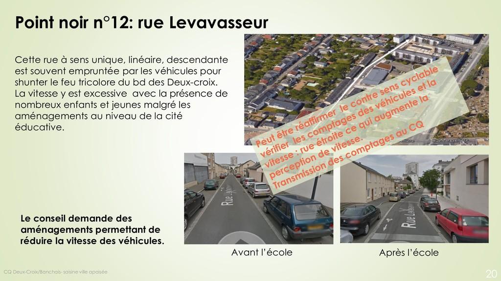 Point noir n°12: rue Levavasseur Cette rue à se...