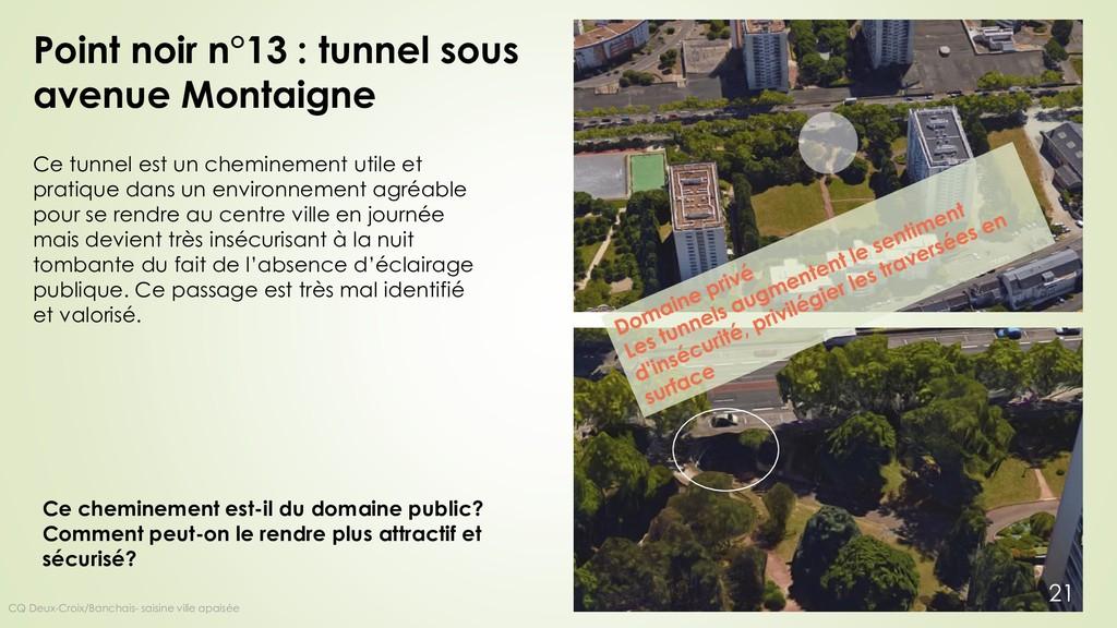 Point noir n°13 : tunnel sous avenue Montaigne ...