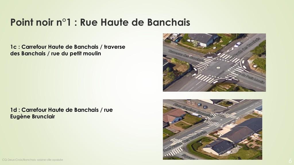 Point noir n°1 : Rue Haute de Banchais 1c : Car...