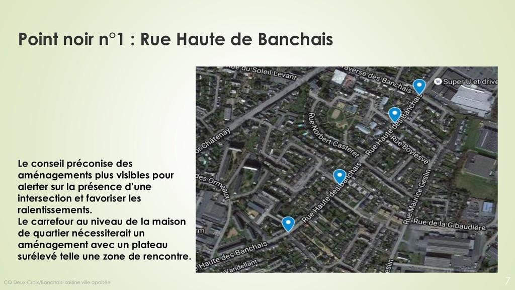Point noir n°1 : Rue Haute de Banchais Le conse...