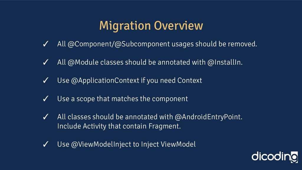 Migration Overview ✓ All @Component/@Subcompone...