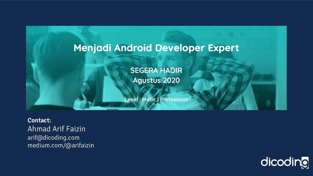 Contact: Ahmad Arif Faizin arif@dicoding.com me...