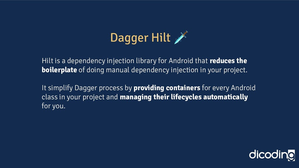 Dagger Hilt  Hilt is a dependency injection lib...
