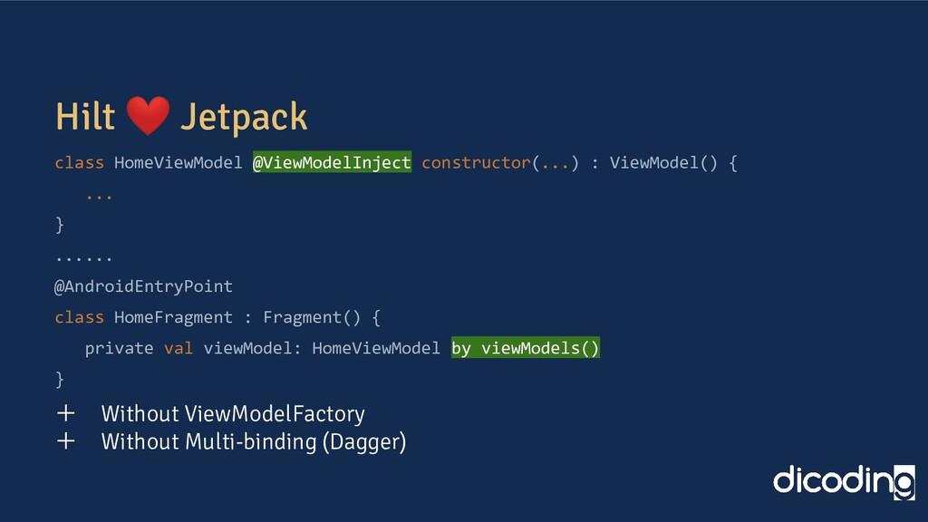 Hilt ❤ Jetpack class HomeViewModel @ViewModelIn...