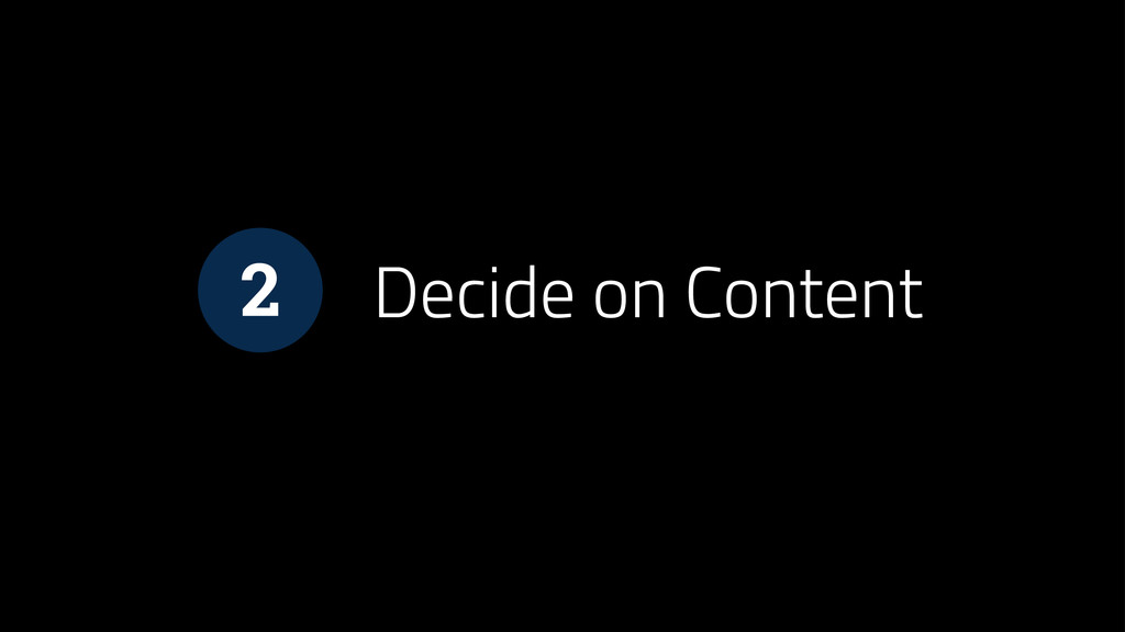Decide on Content