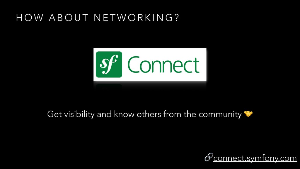 Get visibility and know others from the communi...