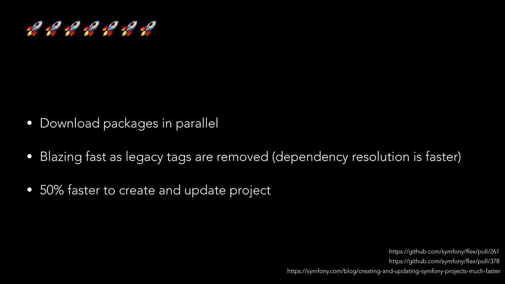 • Download packages in parallel • Blazin...