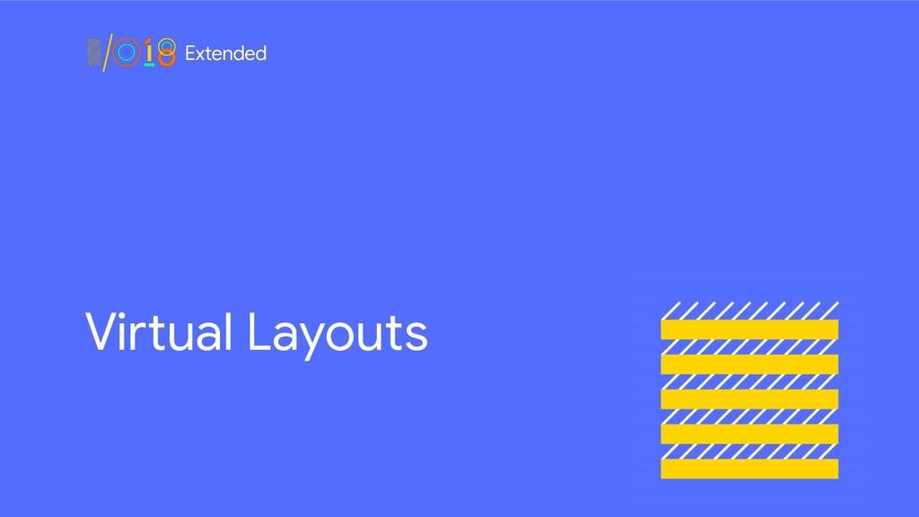 Virtual Layouts