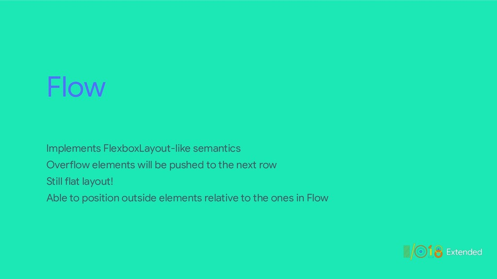 Flow Implements FlexboxLayout-like semantics  O...