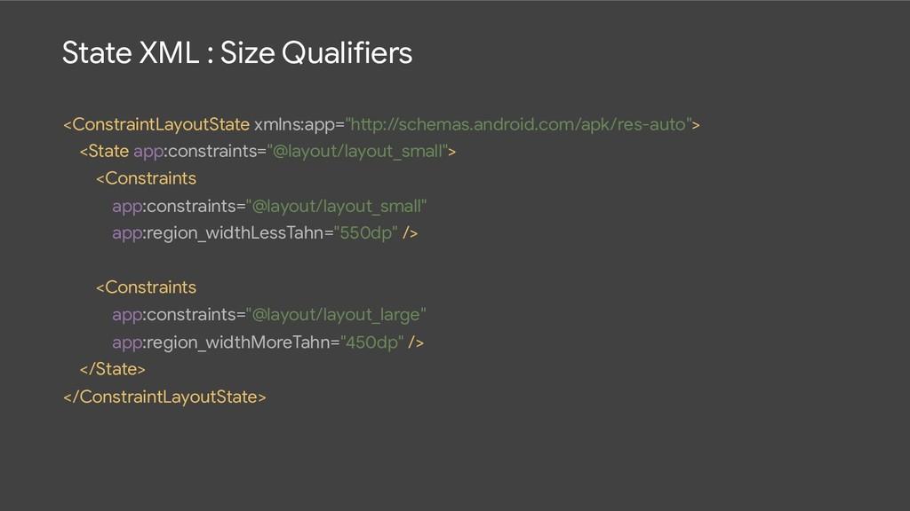 State XML : Size Qualifiers <ConstraintLayoutSt...