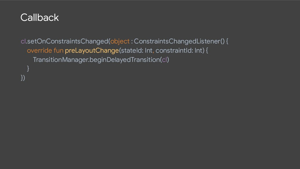 cl.setOnConstraintsChanged(object : Constraints...